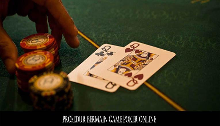 Peraturan Atau Prosedur Dalam Permainan Poker