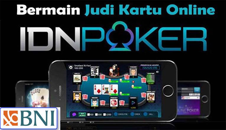 Situs IDN Poker Bank BNI 24Jam