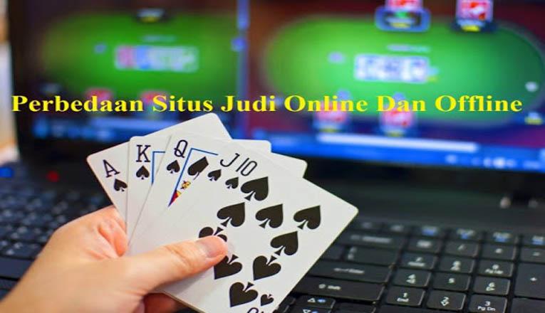 Perbedaan Judi Online Dan Ofline