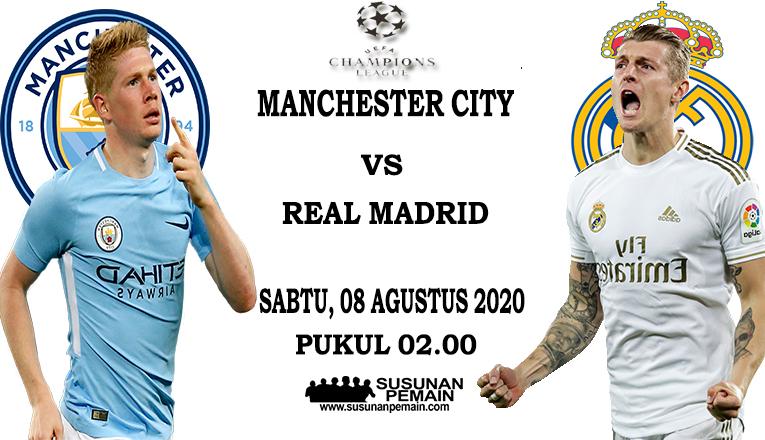 Prediksi Manchester City Vs Real Madrid 08 Agustus 2020