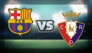 Prediksi Barcelona Vs Osasuna 29 November 2020