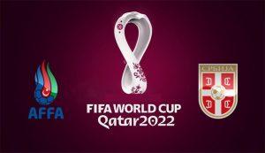 Prediksi Azerbaijan Vs Serbia 30 Maret 2021