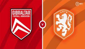 Prediksi Gibraltar Vs Belanda 31 Maret 2021