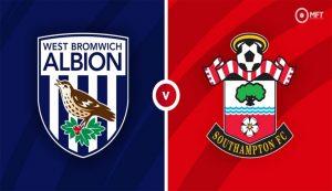 Prediksi West Brom Vs Southampton 13 April 2021