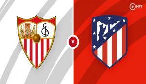 Prediksi Sevilla Vs Atletico Madrid 05 April 2021