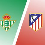 Predisi Real Betis Vs Atletico Madrid 12 April 2021