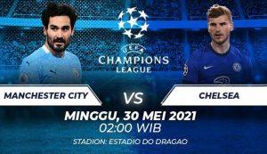 Prediksi Manchester City vs Chelsea 30 Mei 2021