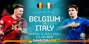 Euro 2020: Prediksi Belgia vs Italia 03 Juli 2021