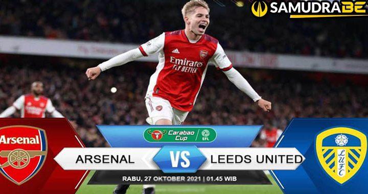 Prediksi Arsenal Vs Leeds United Rabu 27 Oktober 2021 Piala EFL Carabao