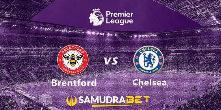 Prediksi Brentford Vs Chelsea 16 Oktober 2021 Liga Inggris